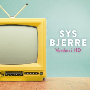 Ny Sys Bjerre single - Verden I HD